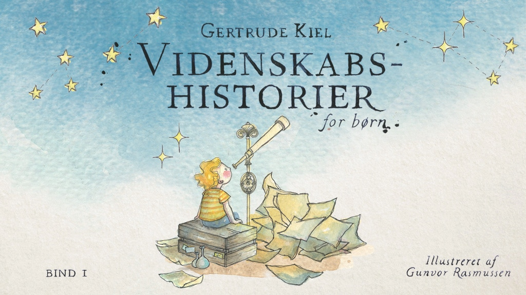 Videnskabshistorier for Børn - ny børnebog af Gertrude Kiel project video thumbnail