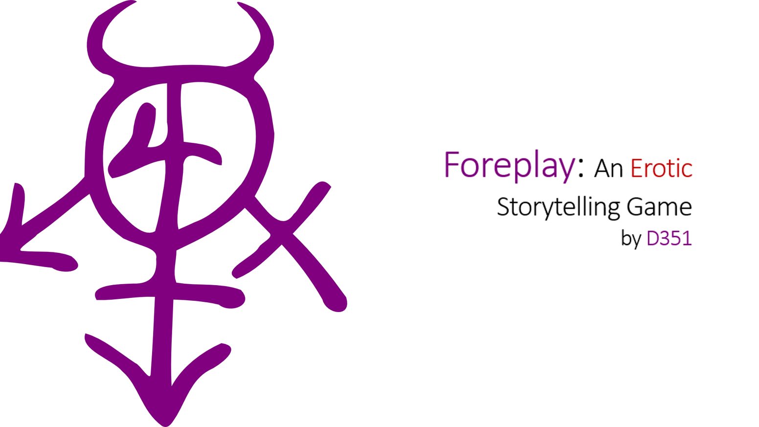 Foreplay is an erotic storytelling game in which players' success is directly dependent on their ability to get a *rise* out of others.