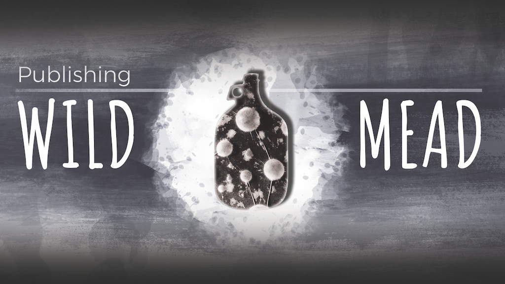 Publishing Wild Mead: Sour & Funky Meadmaking project video thumbnail