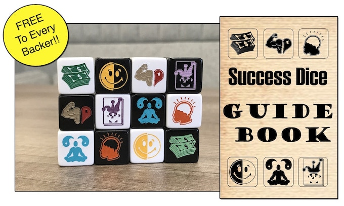 With the Success Dice Guidebook, which we'll email straight to you at the end of the campaign, you'll never need to wonder what to do next.