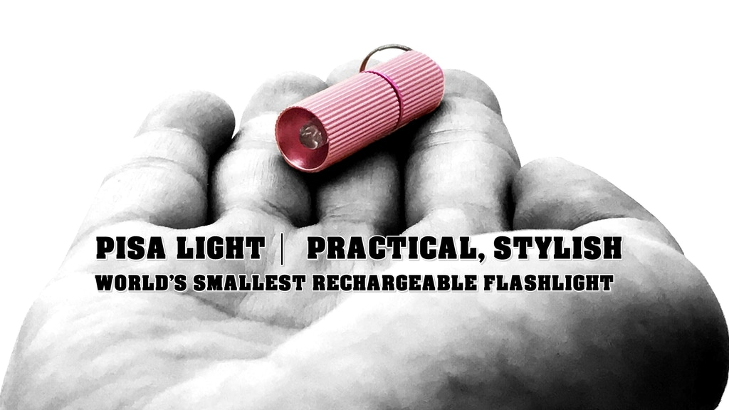 PISA light | World's Smallest Rechargeable Flashlight project video thumbnail