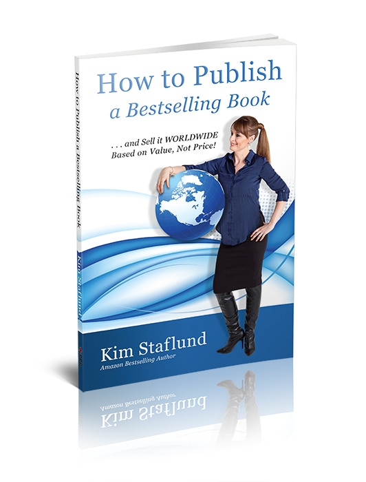 How to Publish a Bestselling Book ... and Sell it WORLDWIDE Based on Value, Not Price!