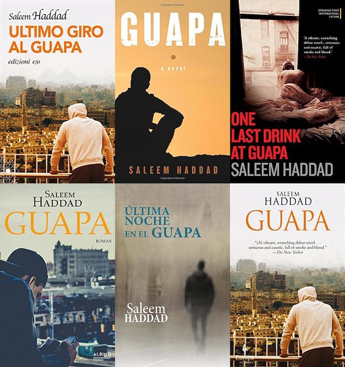 Editions of Saleem's novel, Guapa. Top row, left to right: Italy, US, India. Bottom row, left to right: Germany, Spain, UK.