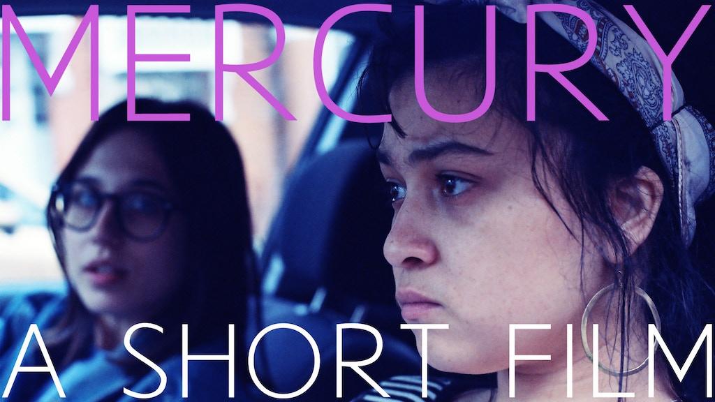 MERCURY (a short film) project video thumbnail
