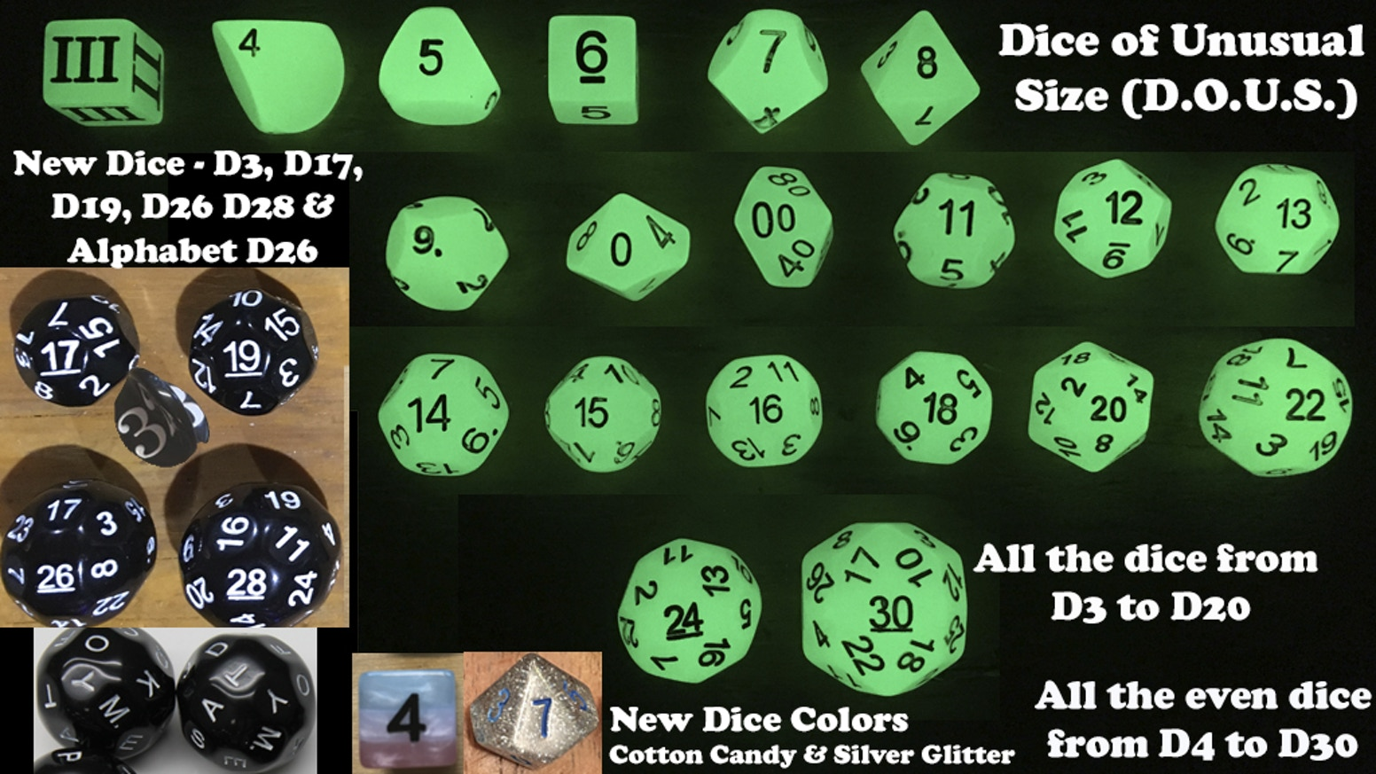 New D17, D19, D26 & D28 dice.  Full RPG & DCC dice chain sets.  All the sides from D3 to D20.  All the evens from D4 to D30.