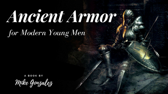 Ancient Armor for Modern Young Men Book