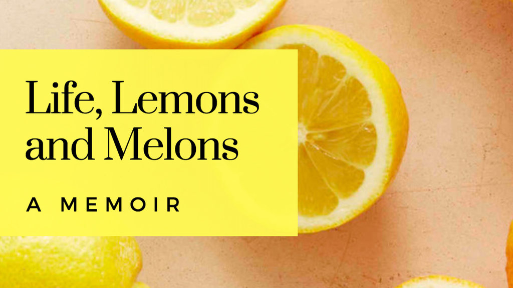 Life, Lemons and Melons - A Memoir project video thumbnail