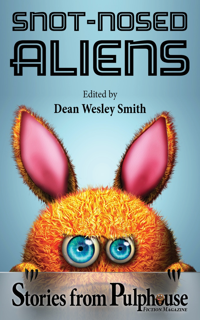 Snot-Nosed Aliens: Stories from Pulphouse