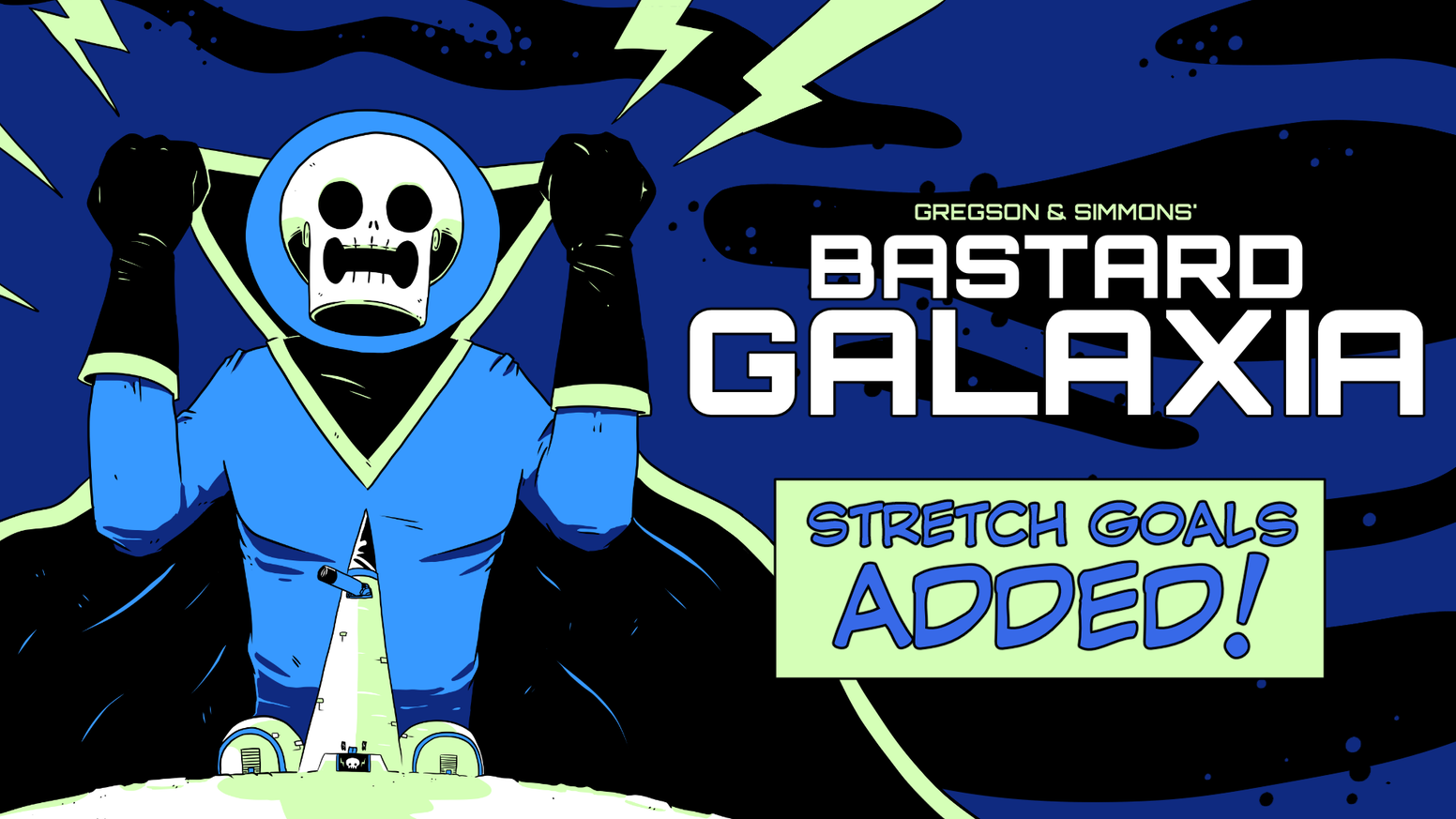 Bastard Galaxia is an evil villain trying to straddle the line between evil and marketable, and not letting his crew think he sold out!