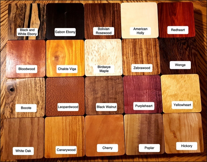 Upgrade your wood! Choose from 20 species!