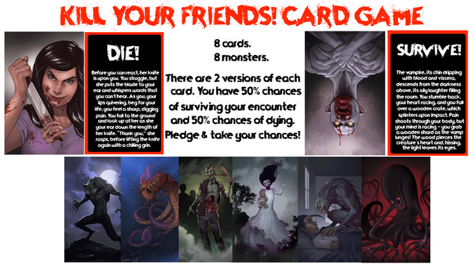 8 trading cards with art by RYAN BEST! See if you can survive encounters with serial killers, vampires, werewolves, sea monsters, zombies, ghosts, night terrors, and demons.