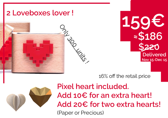 These Loveboxes will be delivered for Christmas! Click on the picture to order your Lovebox. (Add 10 € - $12 - if you want an extra heart or 20 € -$24 - for 2 extra hearts, etc.)