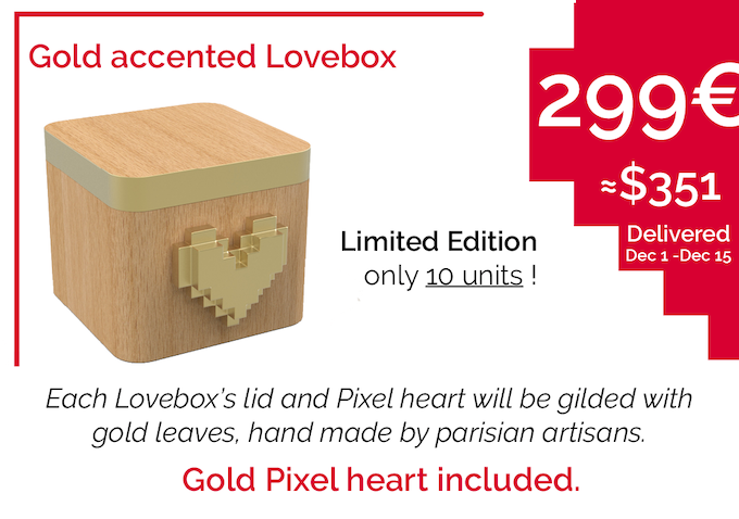 These Loveboxes will be delivered for Christmas! Click on the picture to order your Lovebox. (Add 30 € - $35 - if you want an extra gold heart or 60 € -$70 - for 2 extra gold hearts, etc.)