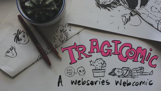 Tragicomic Webseries