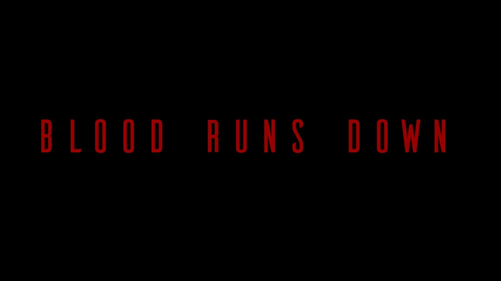 Blood Runs Down project video thumbnail