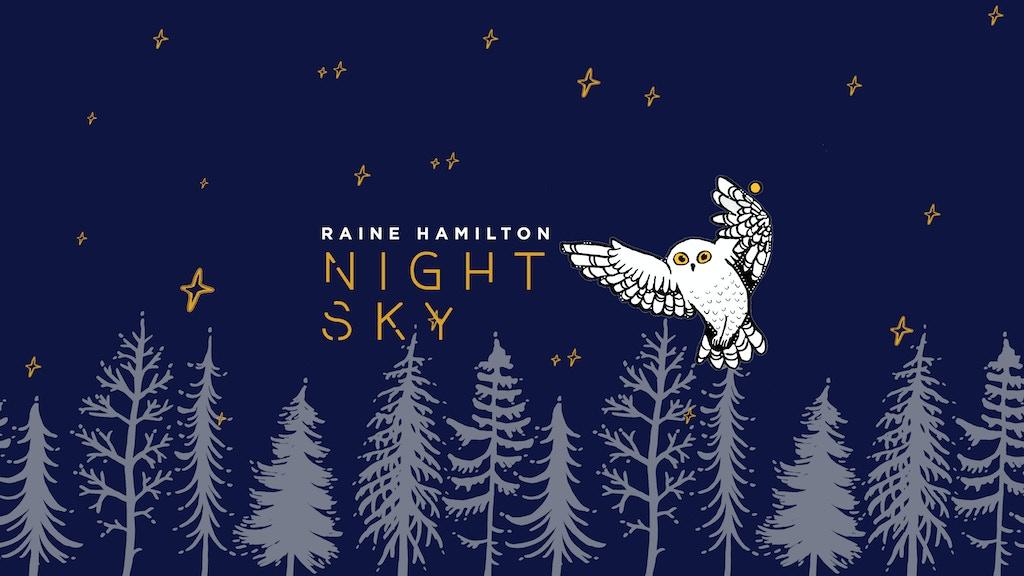 Night Sky: Raine Hamilton's second album project video thumbnail