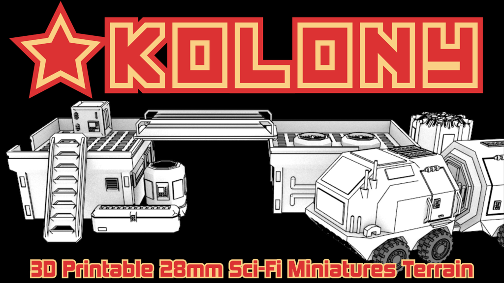 Kolony: 3D Printable 28mm Sci-Fi Miniatures Terrain project video thumbnail