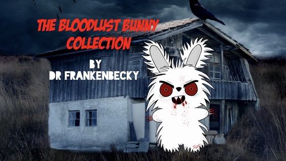 The Bloodlust Bunny Collection