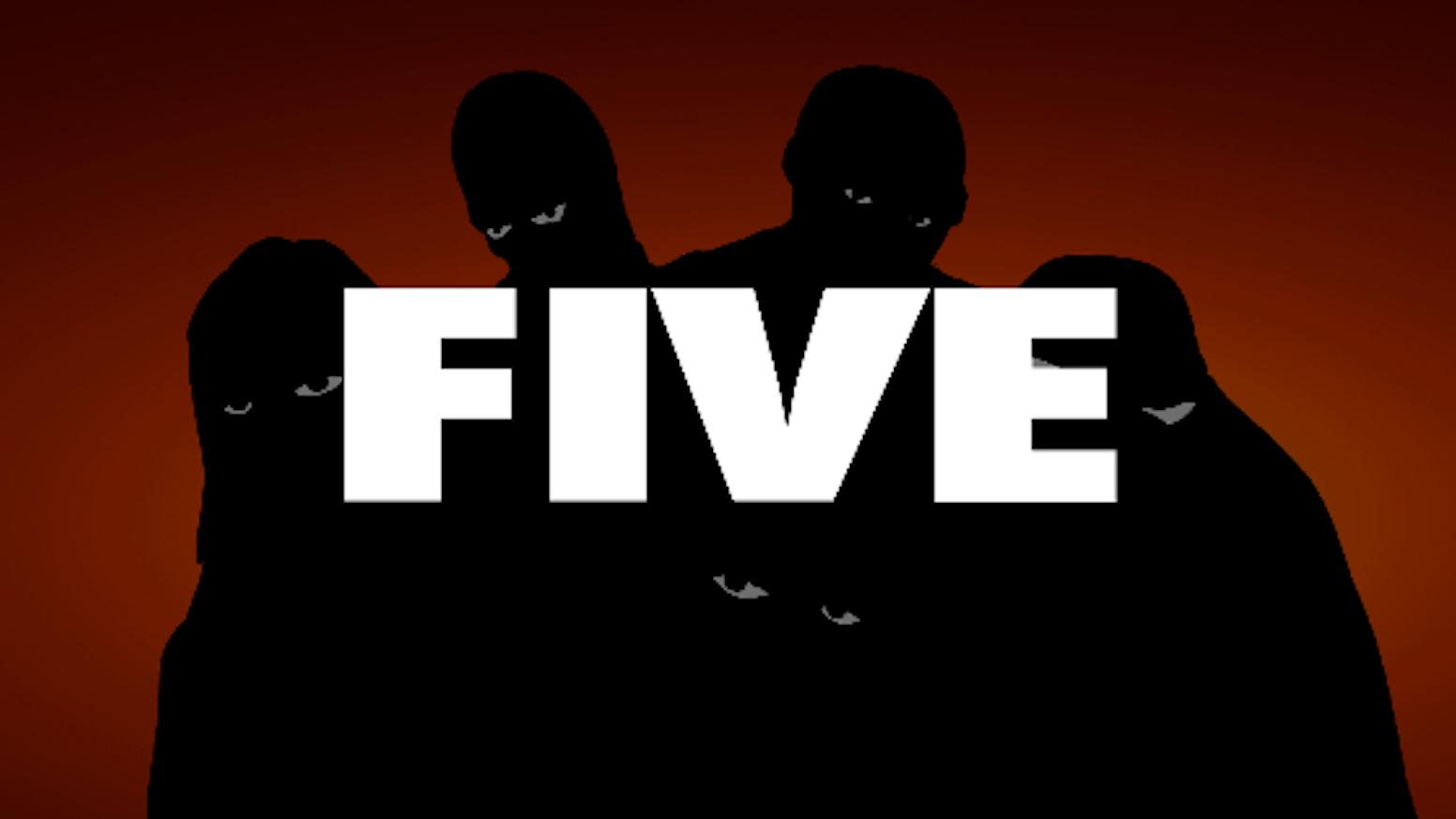 FIVE by Jon Schnepp — Kickstarter