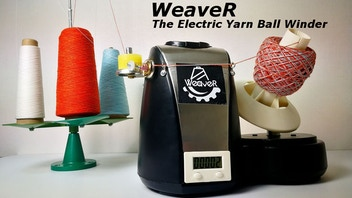 WeaveR – Electric yarn winder that improve yarn quality