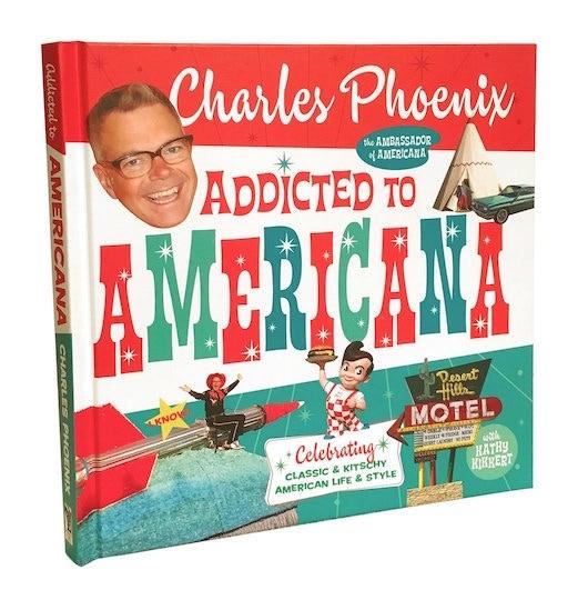 Charles Phoenix's Addicted to Americana book