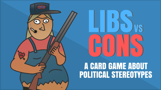 Libs vs Cons: A Card Game About Political Stereotypes