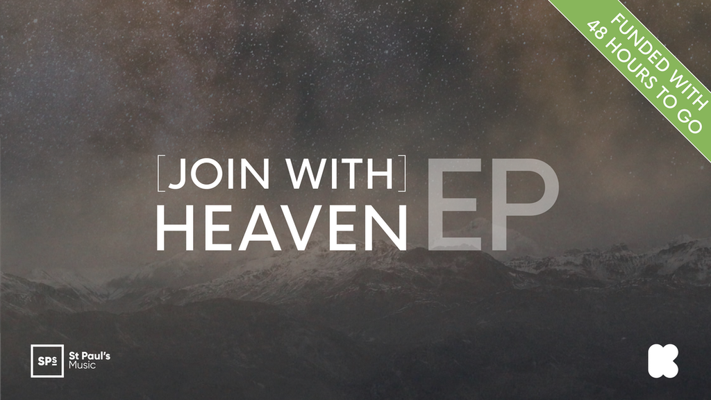 Join with Heaven worship EP by Paul Kingsley-Smith — Kickstarter