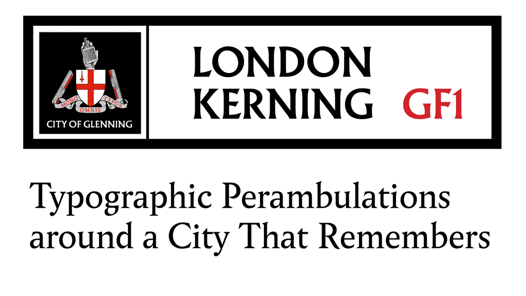 London Kerning! A Book of Typographic Perambulations by
