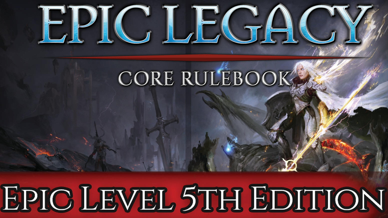 Epic Legacy Core Rulebook - 5th Edition Beyond 20th Level