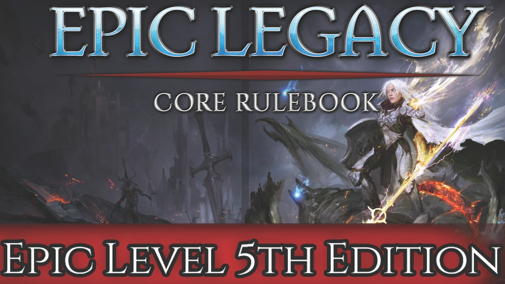 Epic Legacy Core Rulebook - 5th Edition Beyond 20th Level project video thumbnail