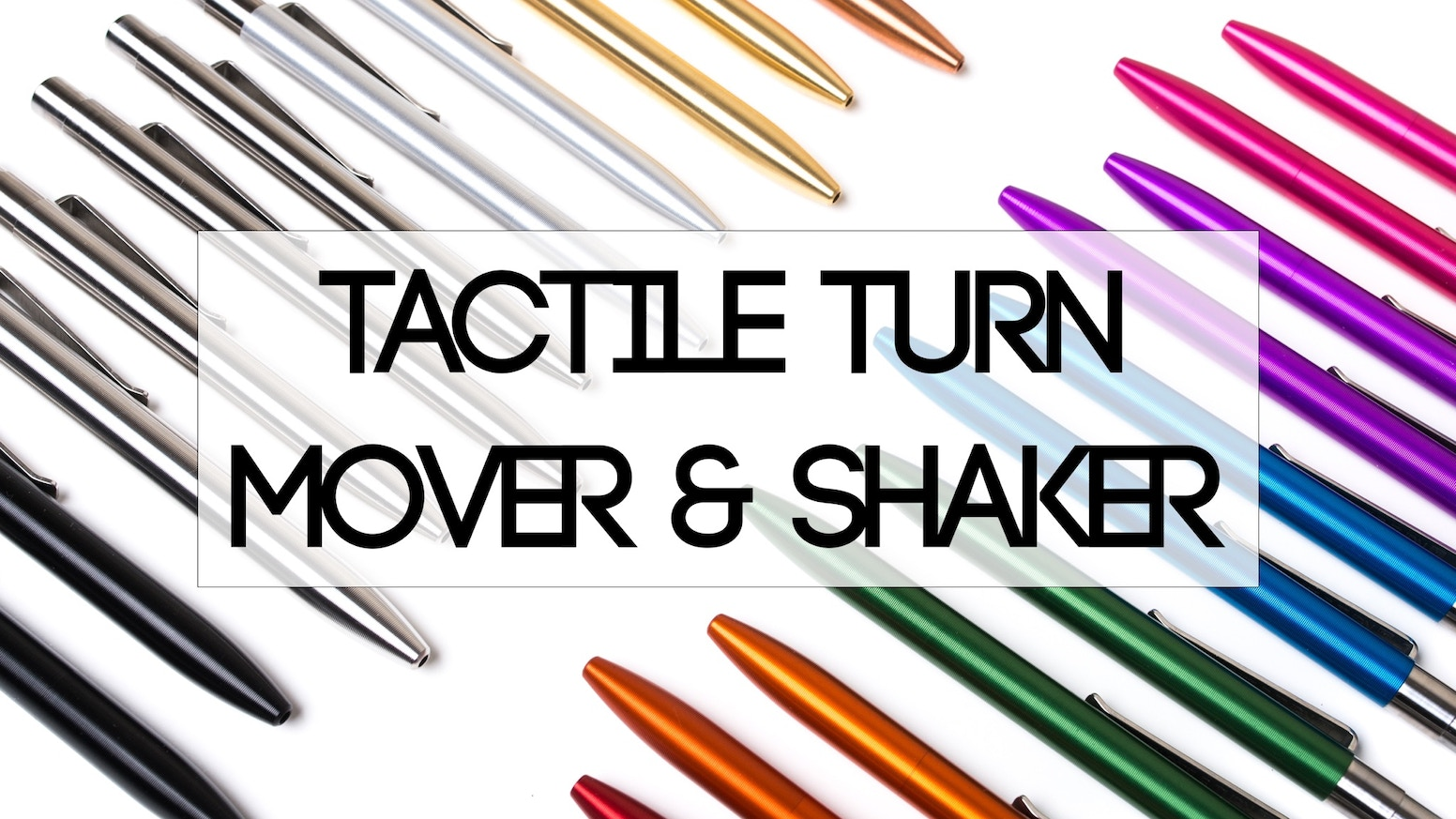 New and improved Tactile Turn Mover & Shaker click pens with an in house made titanium mechanism!