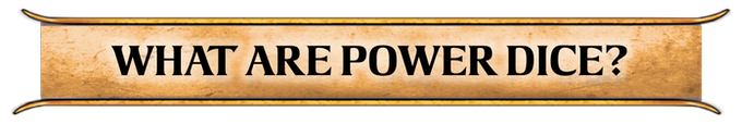 Power Dice play a key part in Vanguard. Find out how you will use these to unleash special attacks and perform extra actions.