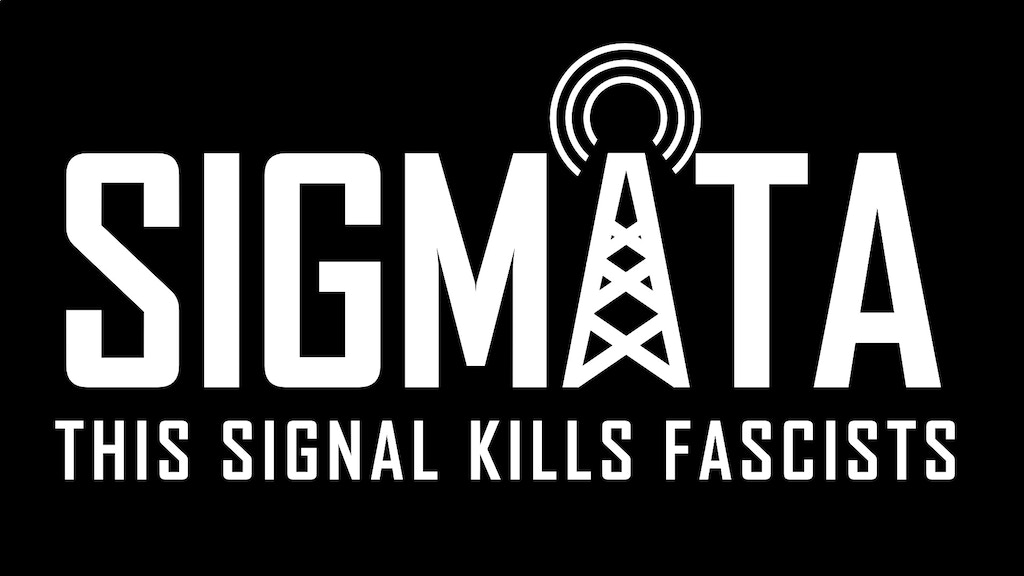 SIGMATA: This Signal Kills Fascists project video thumbnail