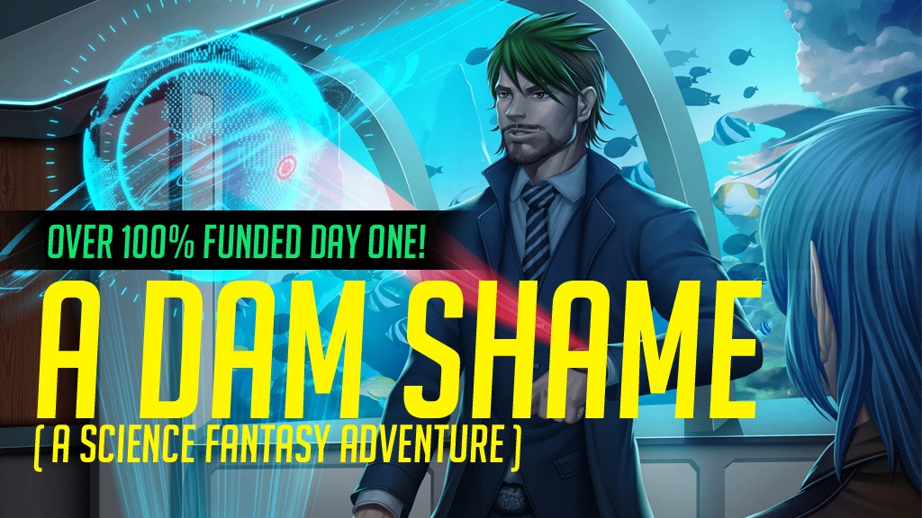 A Dam Shame (A Science Fantasy Adventure) project video thumbnail