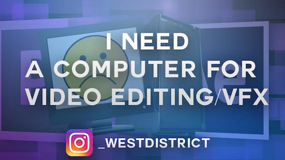 Need a Computer to Finish & VFX Perfect My Portfolio Reel