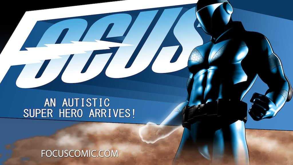 Focus Comic - An Autistic Super Hero Arrives project video thumbnail