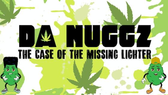 DaNuggz: The Case of the Missing Lighter