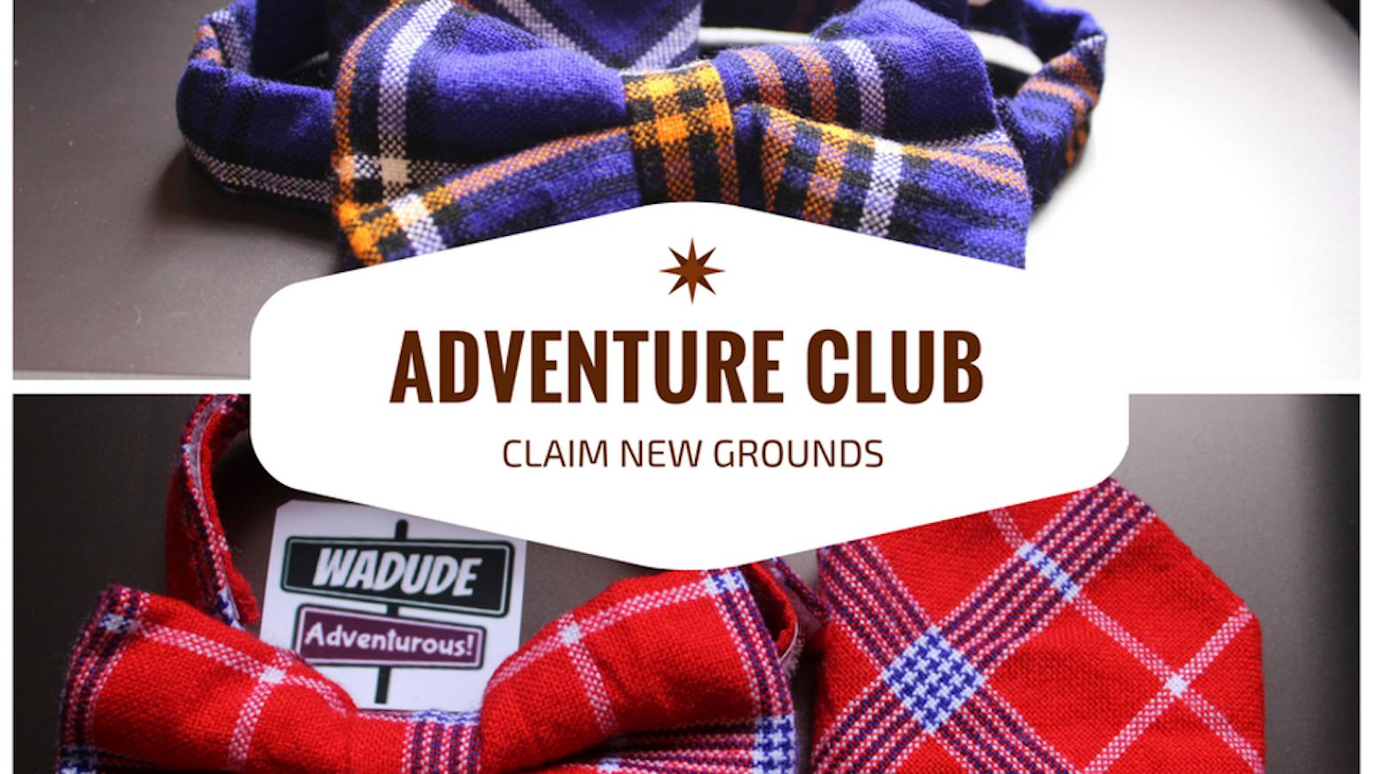 499c1ad81 Wadude-Adventure inspired Bow Ties. by Cath Gitts — Kickstarter