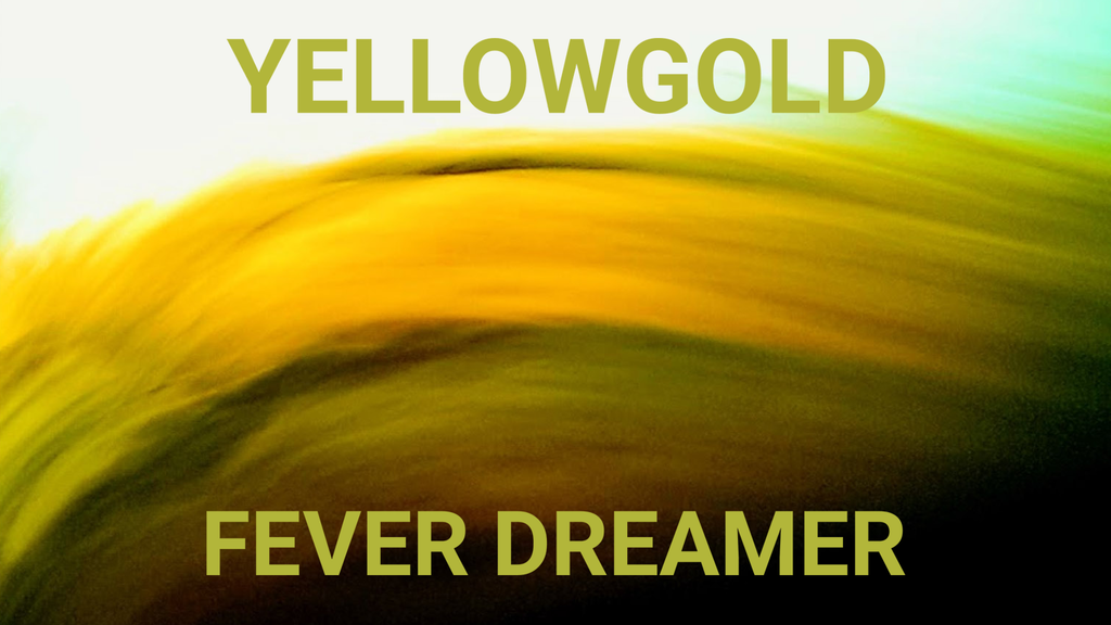 "Yellowgold's third album ""Fever Dreamer"" project video thumbnail"