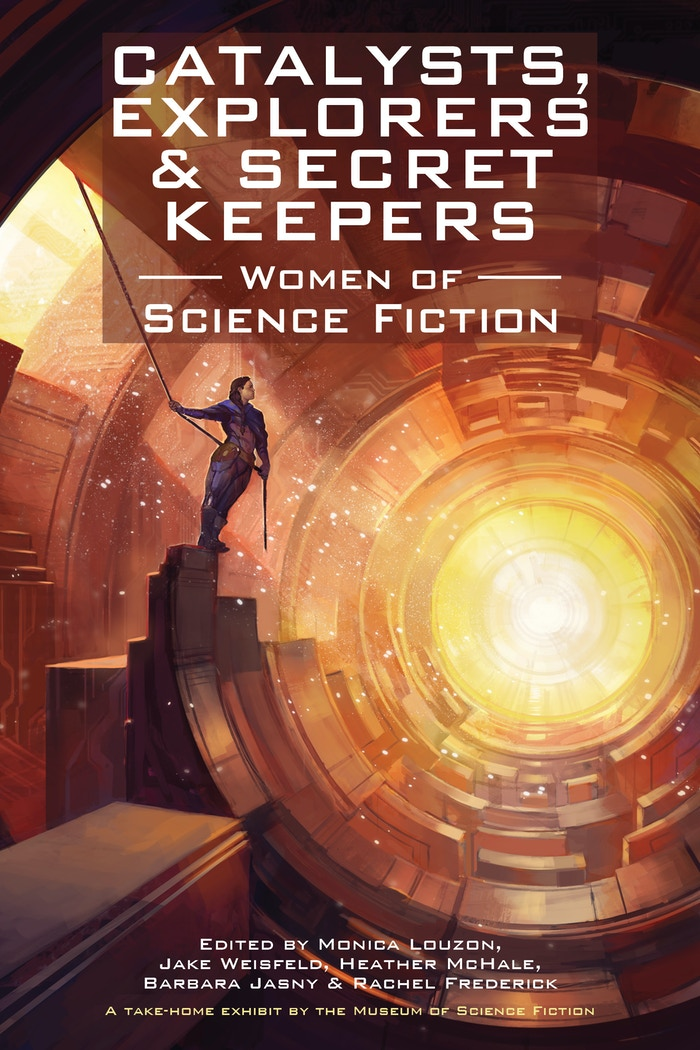 'Catalysts, Explorers & Secret Keepers: Women of Science Fiction' is a take-home exhibit & anthology by the Museum of Science Fiction.