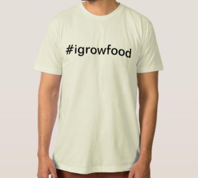 $50+ Pledges - #igrowfood T-Shirt Swag