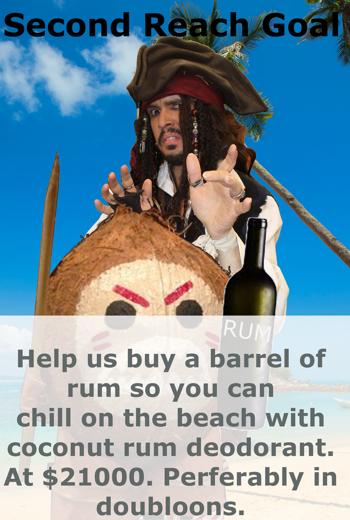 You and captain Jack need coconut rum deodorant.