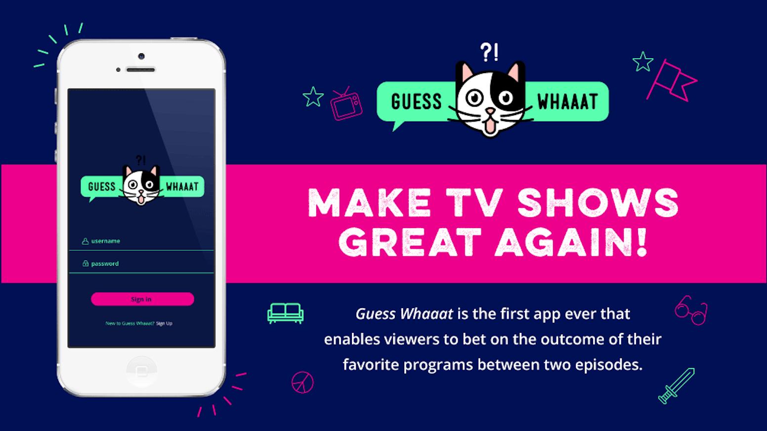 Make TV Shows Great Again by Guess Whaaat — Kickstarter