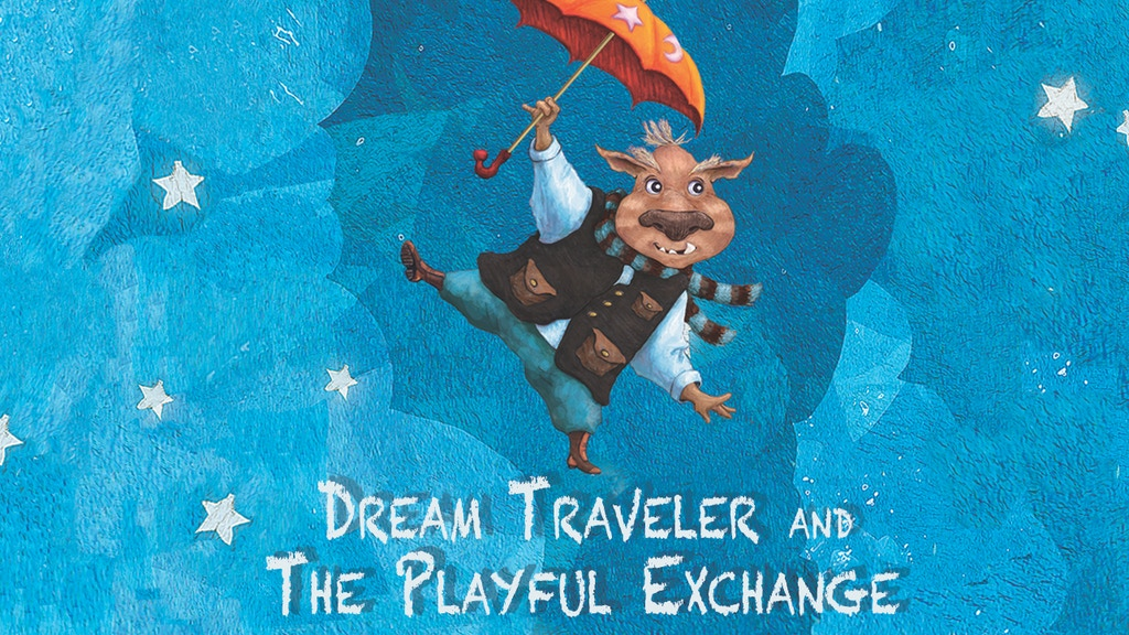 The Playful Exchange & Dream Traveler | SEL | Empower Kids | project video thumbnail