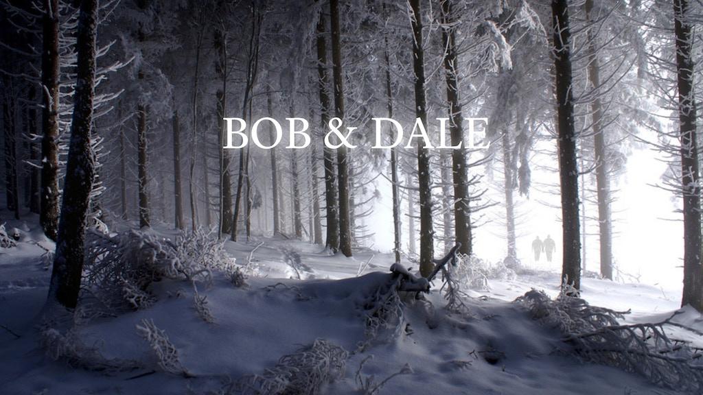 Bob & Dale - A Short Film project video thumbnail