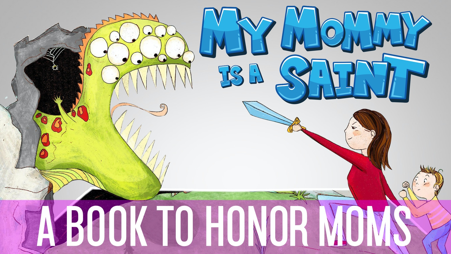 My Mommy is a Saint - A Children's Book For Kids Of All Ages by