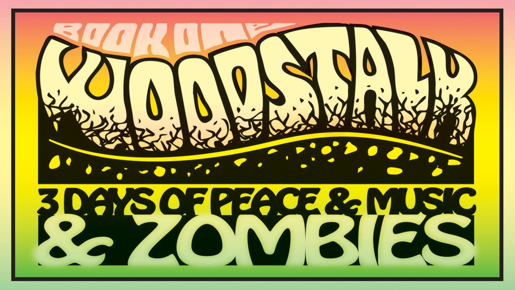 Woodstalk: 3 Days of Peace, Music, and Zombies (Book 1)