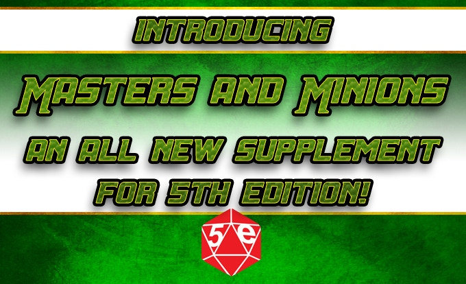 Masters and Minions: A 5th Edition Supplement by Jetpack7