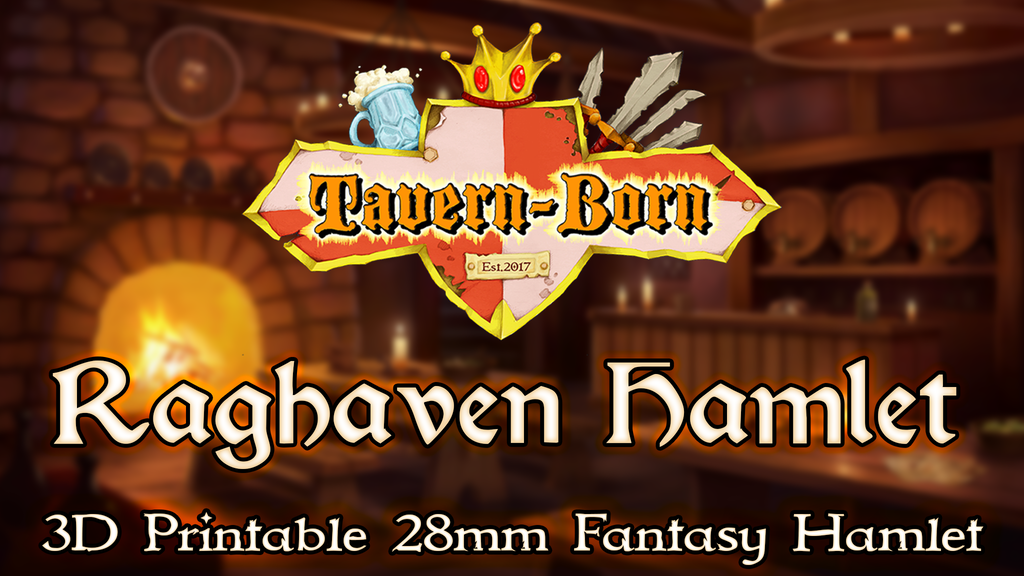 Tavern-Born™: Raghaven Hamlet - 3D Printable 28mm Terrain project video thumbnail