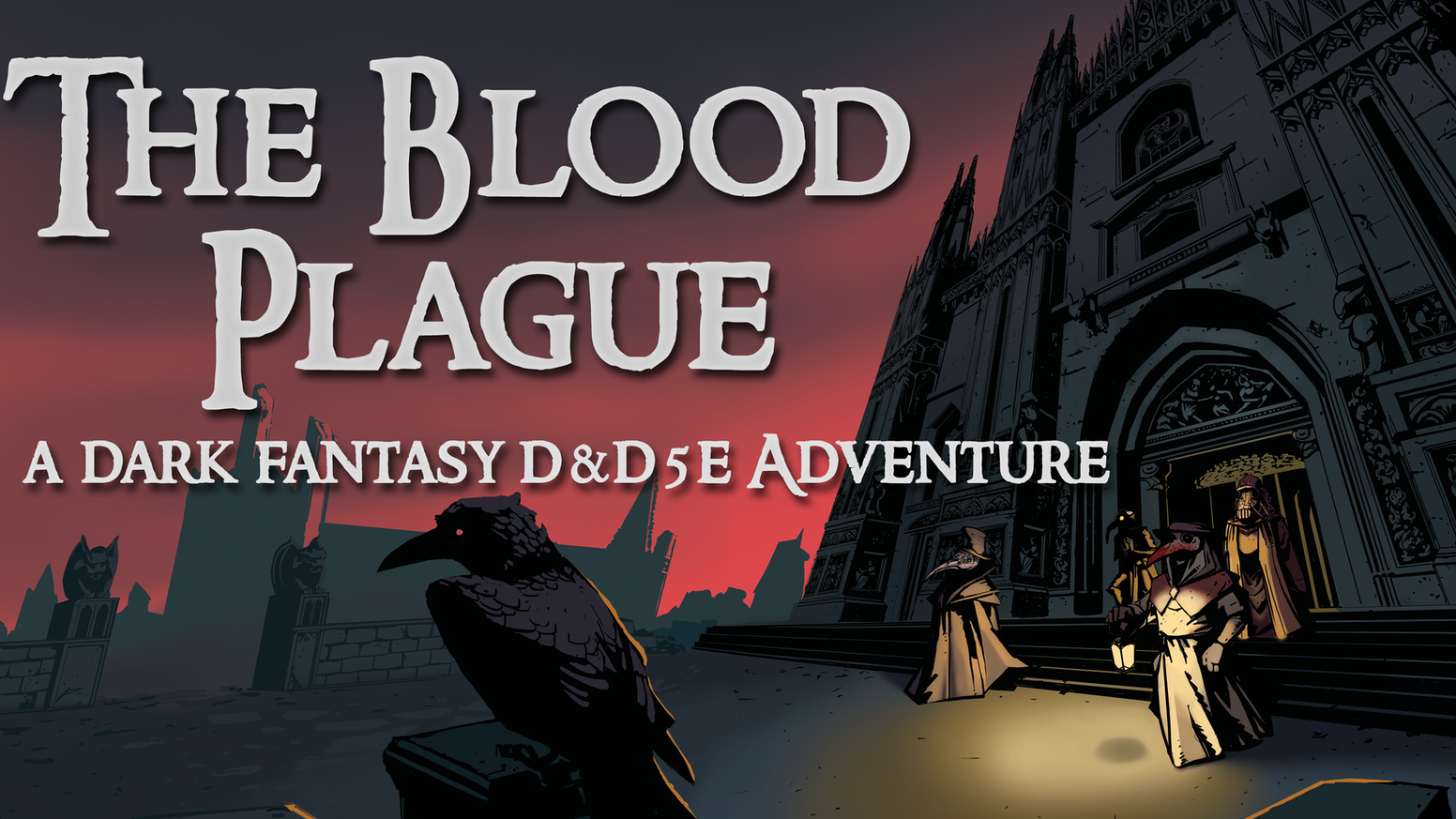 The Blood Plague is a Dark Fantasy Adventure Module for Dungeons & Dragons: 5th Edition. Gritty & unforgiving. Brutal and realistic.